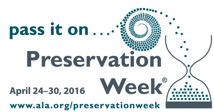 logo for PW 2016, pass it on, preservation week, April 24-30, 2016