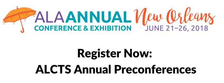 2018 ALCTS Annual Preconferences