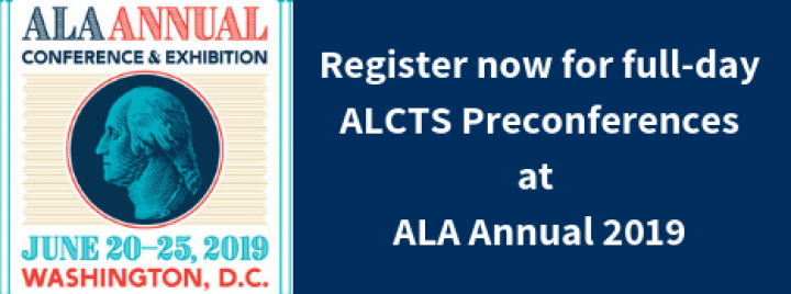 Register for ALCTS Preconferences at ALA Annual 2019