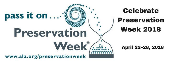 Celebrate Preservation Week 2018