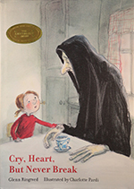 Book cover image: Cry, Heart, But Never Break