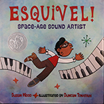 Book cover image: Esquivel! Space-Age Sound Artist