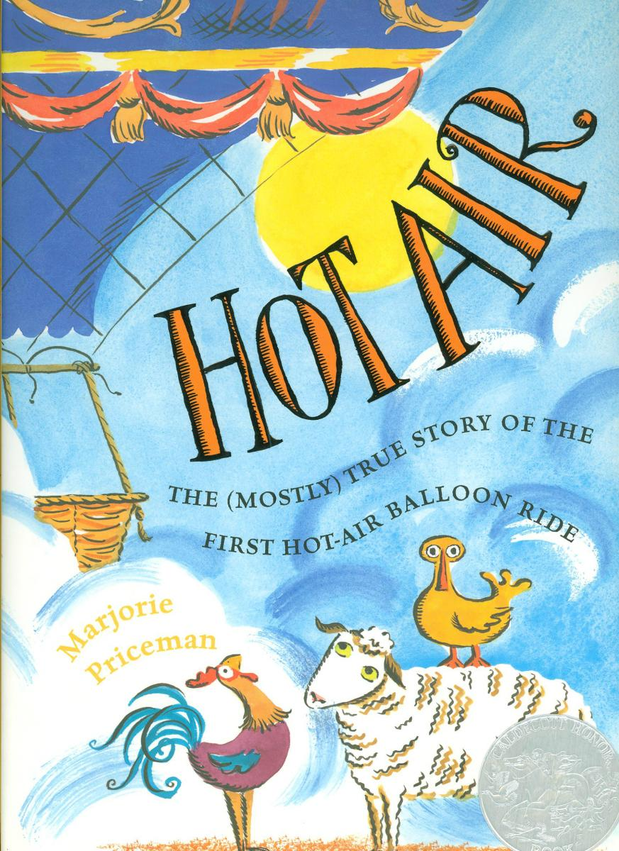 Hot Air: The (Mostly) True Story of the First Hot-Air Balloon Ride - book cover image
