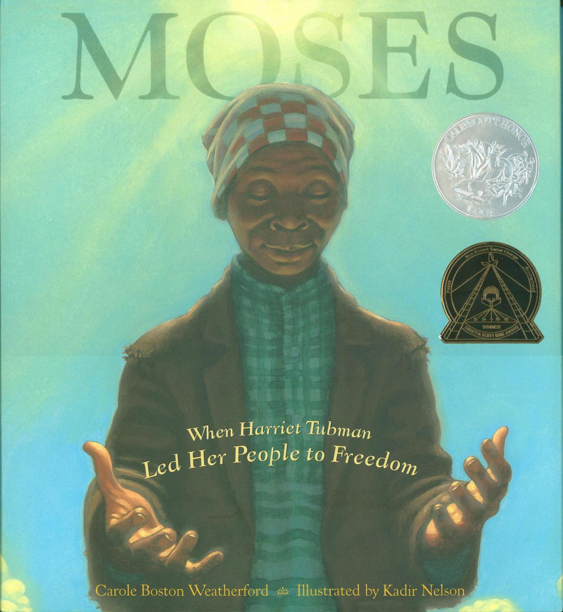 Moses: When Harriet Tubman Led Her People to Freedom - cover image
