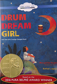"Package cover: ""Drum Dream Girl: How One Girl's Courage Changed Music"""