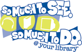so much to see/do @ your library logo