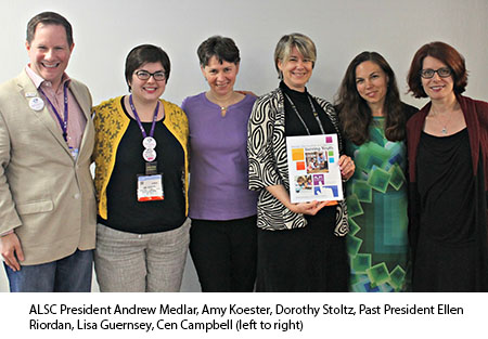 photo caption: ALSC President Andrew Medlar, Amy Koester, Dorothy Stoltz, Past President Ellen Riordan, Lisa Guernsey, Cen Campbell (left to right)