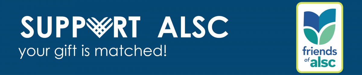 Support ALSC -- Your gift is matched!