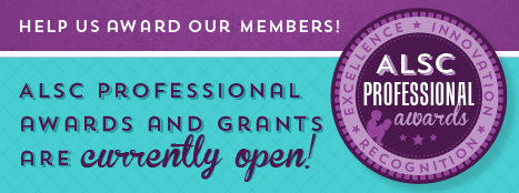 ALSC professional awards & grants are currently open! - Help us award our members