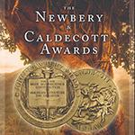 Newbery and Caldecott Awards: A Guide to the Medal and Honor Books