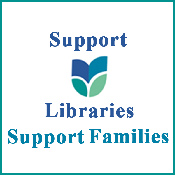 Support Libraries - Libraries Support Families