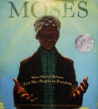 Moses: When Harriet Tubman Led Her People to Freedom - cover