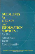 book cover for Guidelines for Library & Information Services for the American Deaf Community