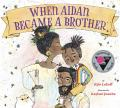 cover image of When Aidan Became a Brother