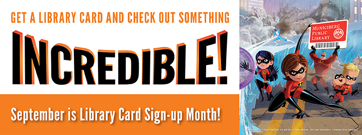 720 x 268 pixel image: Get a library card and check out something incredible! September is library card sign-up month.