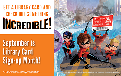 400 x 250 pixel image: Get a library card and check out something incredible! September is library card sign-up month.