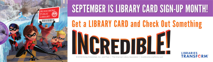 Artwork for billboard: Get a library card and check out something incredible! September is library card sign-up month.