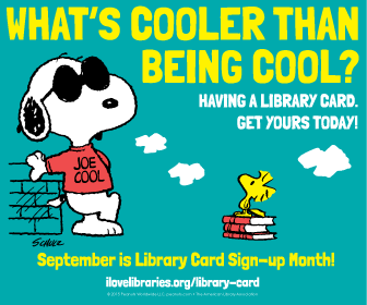 Image of Snoopy as Joe Cool says: What's cooler than being cool? Having a library card. Get yours today!