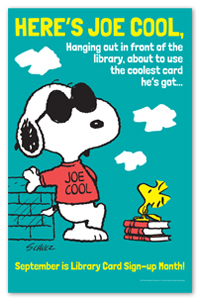 Poster featuring Snoopy: Here's Joe Cool hanging out in front of the library, about to use the coolest card he's got. September is Library Card Sign-up Month