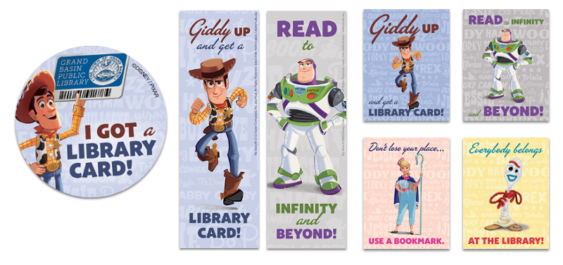 Mini posters, bookmarks, and stickers featuring Toy Story 4 characters: Woody (Giddy up and get a library card). Buzz Lightyear (read to infinity and beyond);