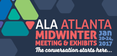 Attend the ALA Midwinter Meeting & Exhibits in Atlanta, Georgia on January 20-24, 2017. Learn more!