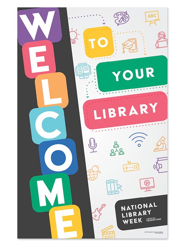National Library Week Poster: Welcome to the Library.National Library Week. Libraries Transform