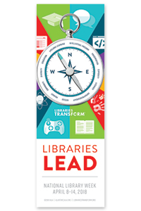 National Library Week Bookmark: Libraries Lead, National Library Week, April 8-14, 2017, Pictured: Compass with directions Diversity, Access, Intellectual Freedom, Privacy, Curiosity