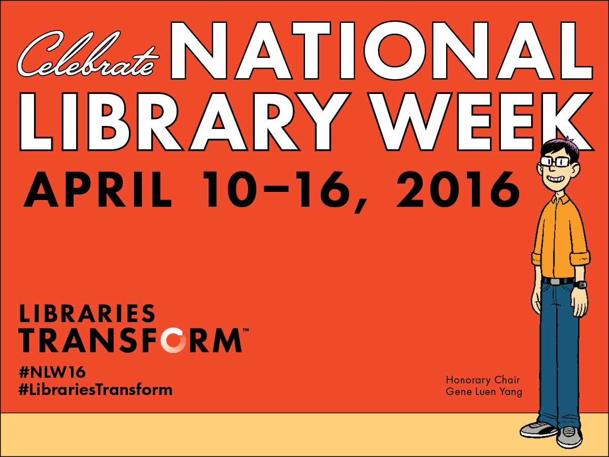 Celebrate National Library Week, April 10-16, 2016, Honorary Chair, Gene Luen Yang, Libraries Transform, #nlw15, #librariestransform