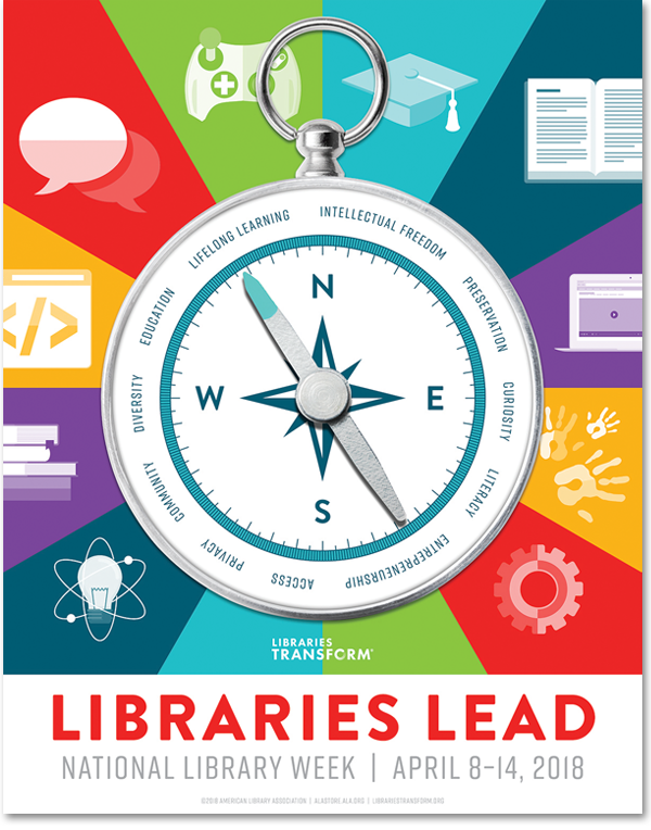 National Library Week Poster: Libraries Lead, National Library Week, April 8-14, 2017, Pictured: Compass with directions Diversity, Access, Intellectual Freedom, Privacy, Curiosity