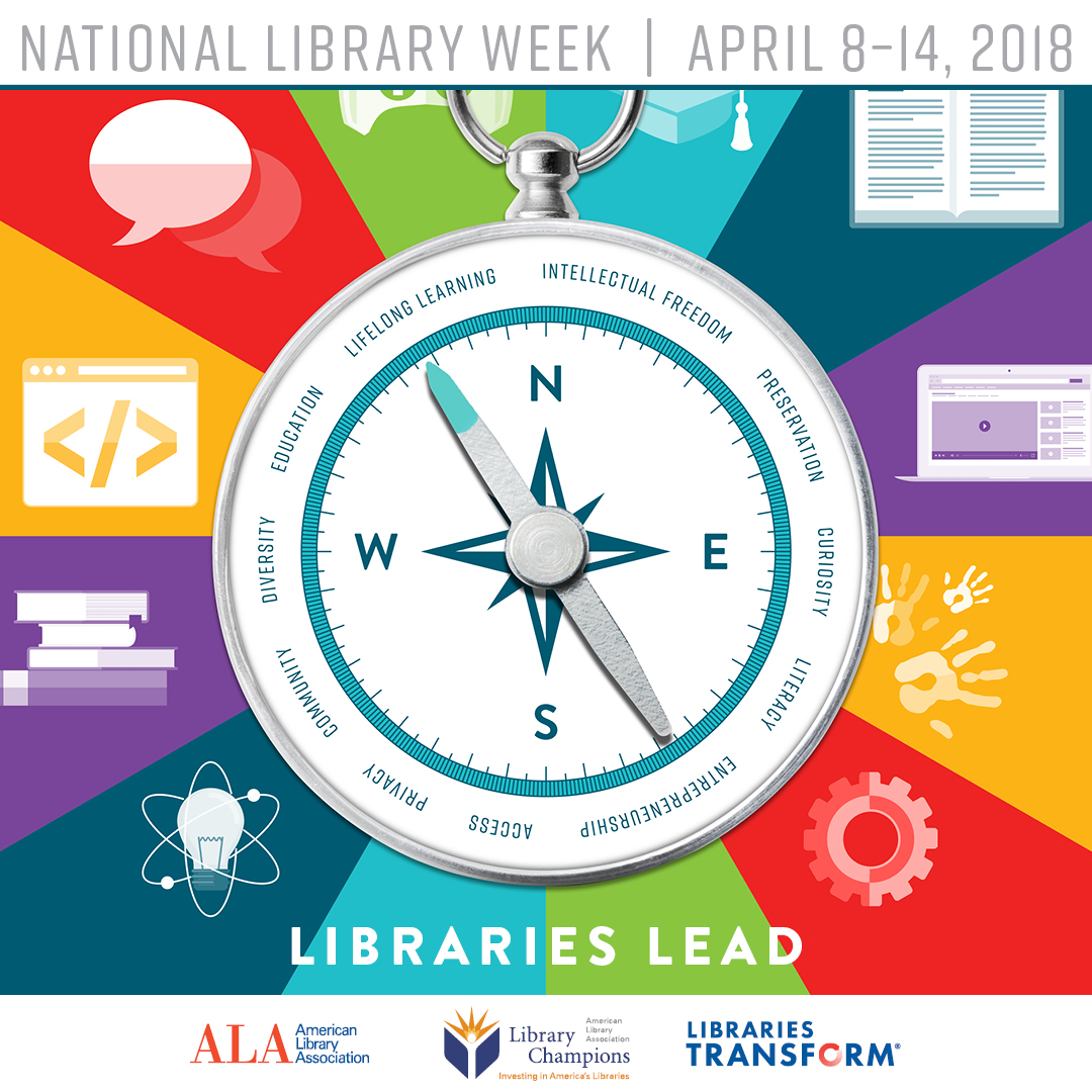 Facebook share: Print PSA: National Library Week is April 8-14, 2018, Libraries Lead