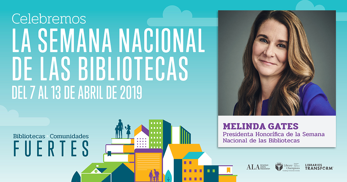 Facebook Share in Spanish: Libraries = Strong Communities, Celebrate National Library Week, April 7-13, 2019, American Library Association, ALA Library Champions, Libraries Transform