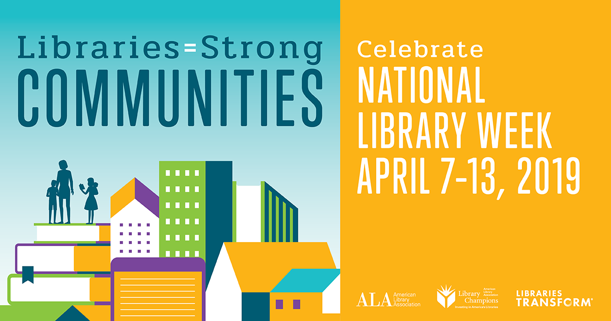 National Library Week is April 7-13, 2019