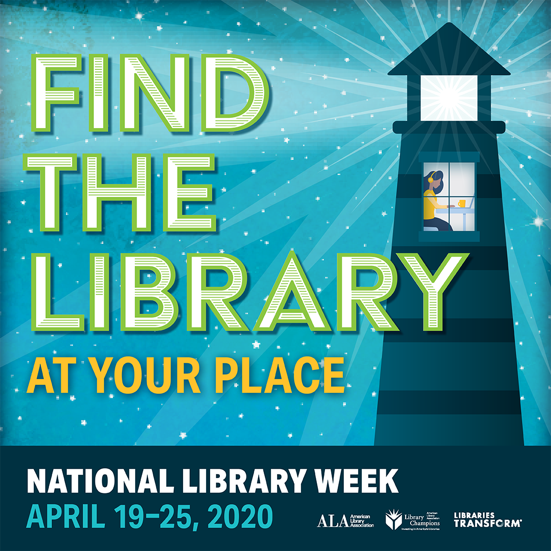 Image of a lighthouse with a person sitting at a window inside looking at a laptop computer. Text reads: Find the library at your place, National Library Week April 19-25, 2020.