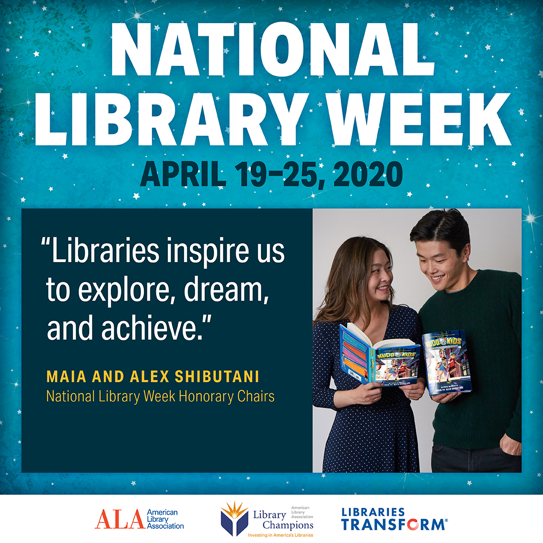 Instagram share: National Library Week, April 19-25, 2020. Libraries inspire us to explore, dream, and achieve.Maia and Alex Shibutani, National Library Week Honorary Chairs