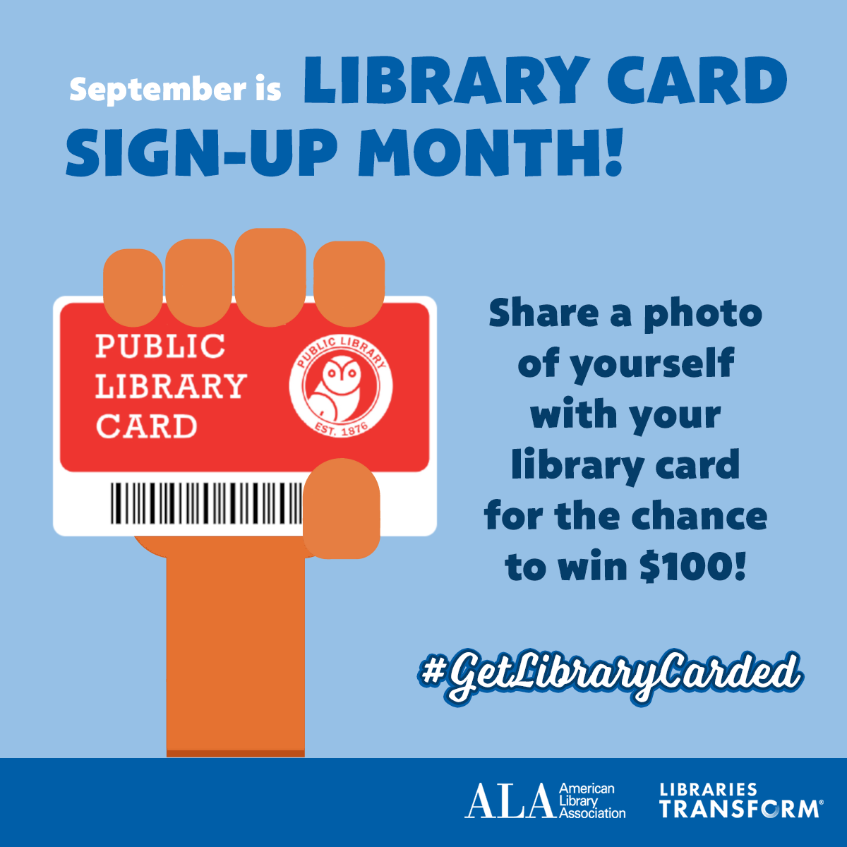 Share a photo of yourself with your library card for the chance to win $100. September is library card sign-up month. (cartoon hand holding library card)