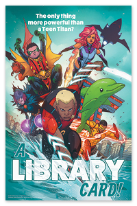 The only thing more powerful than a Teen Titan? A library card!