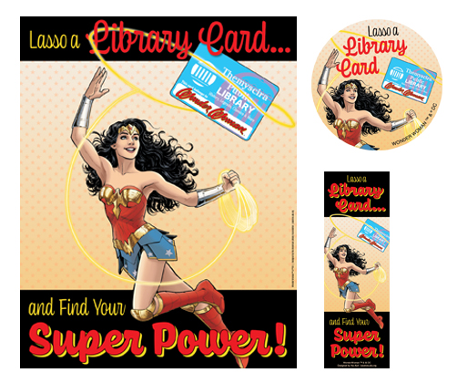 Poster, bookmark and sticker: Lasso a library card and find your superpower! (Wonder Woman lassoing a library card)