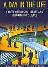 A Day in the Life: Career Options in Library and Information Science book cover
