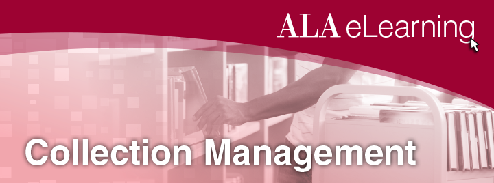 Collection Management: Find the learning events that help you manage your digital and print collections most effectively.