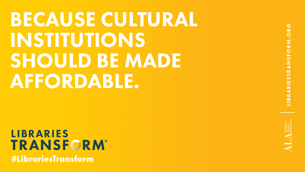 Because cultural institutions should be made affordable