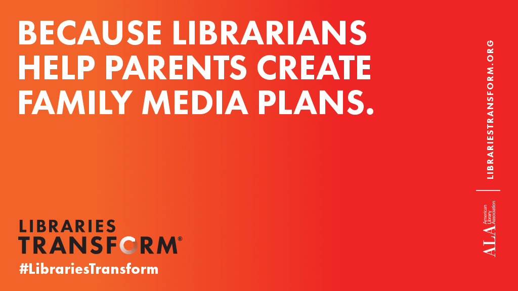 Because librarians help parent create family media plans