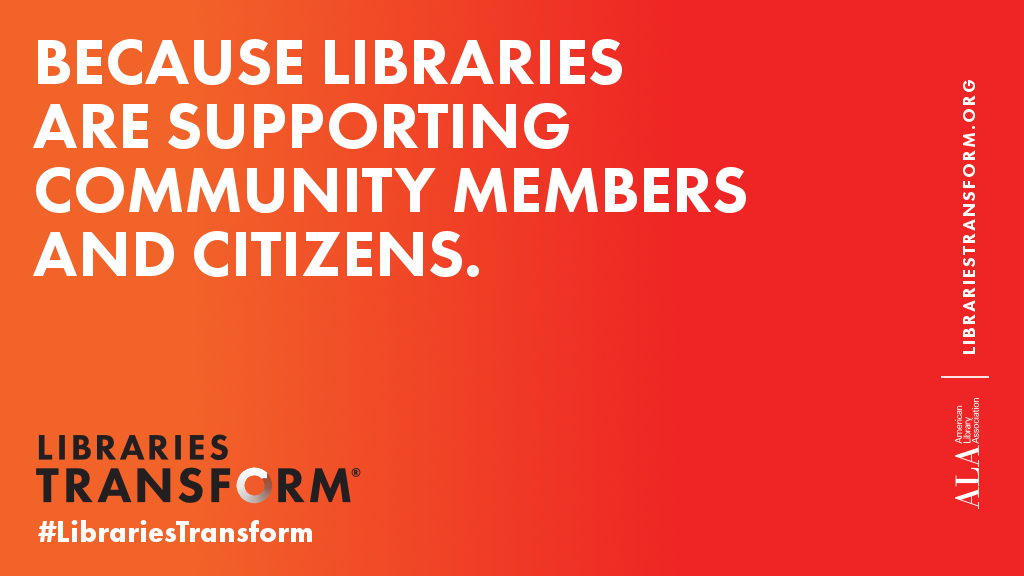 Because libraries are supporting community members and citizens