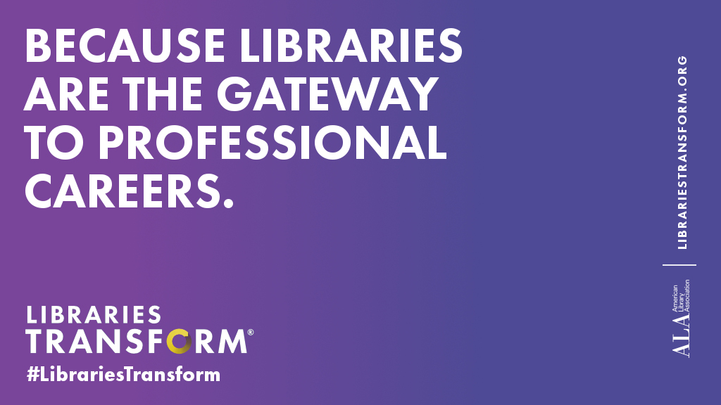 Because libraries are the gateway to professional careers