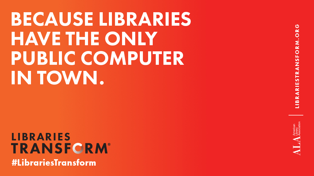 Because libraries have the only public computer in town