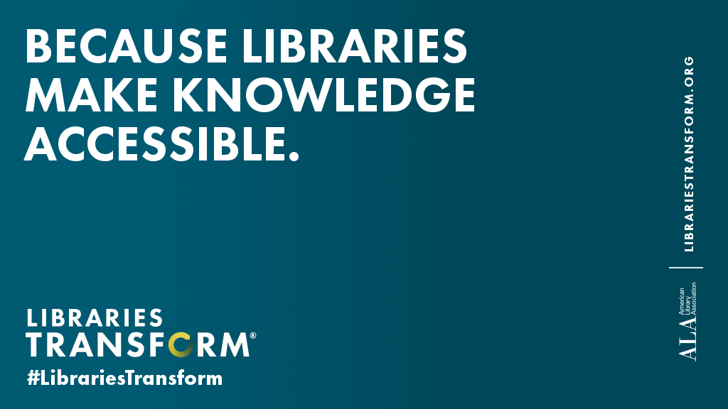 Because libraries make knowledge accessible
