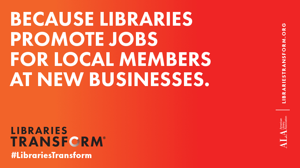 Because libraries promote jobs for local members at new businesses
