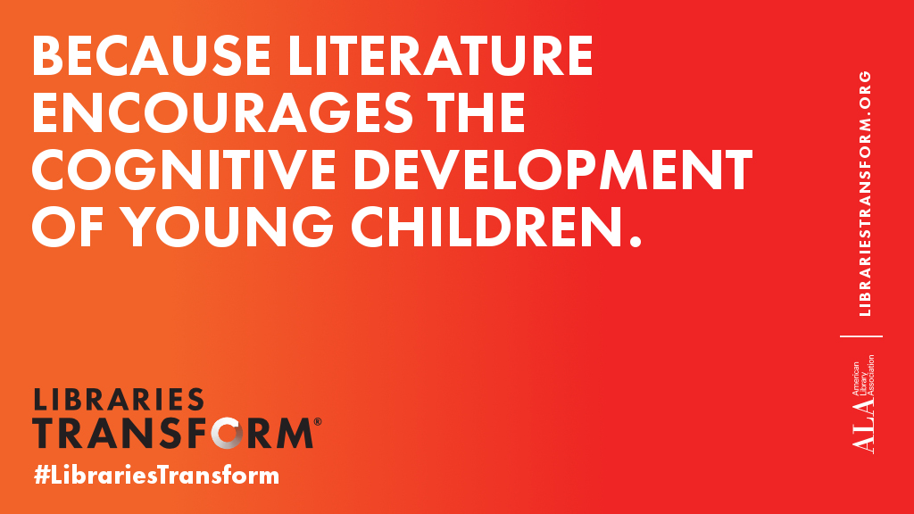 Because literature encourages the cognitive development of young children