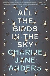 Read an excerpt from All the Birds in the Sky by Charlie Jane Anders