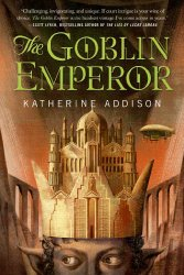 Read an excerpt from The Goblin Emperor by Katherine Addison