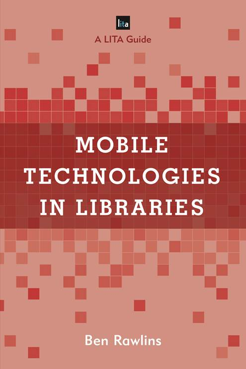 Usability and the mobile web a lita guide ebook array lita guide series library information technology association lita rh fandeluxe Images